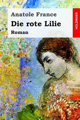Die rote Lilie: Roman - Grafin Zu Reventlow, Fanny (Translated by), and France, Anatole