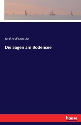 Die Sagen Am Bodensee - Marquier, Josef Adolf (Editor)