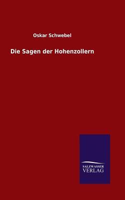 Die Sagen Der Hohenzollern - Schwebel, Oskar