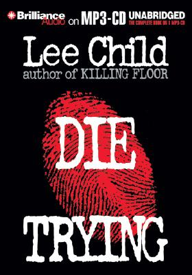 Die Trying - Child, Lee, New, and Hill, Dick (Read by)