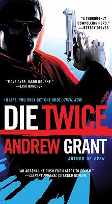 Die Twice - Grant, Andrew