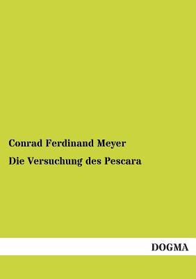 Die Versuchung Des Pescara - Meyer, Conrad Ferdinand