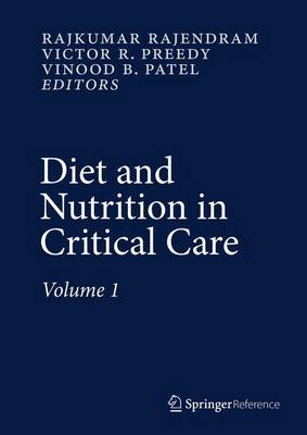 Diet and Nutrition in Critical Care - Rajendram, Rajkumar (Editor), and Preedy, Victor R (Editor), and Patel, Vinood B (Editor)
