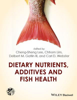 Dietary Nutrients, Additives and Fish Health - Lee, Cheng-Sheng