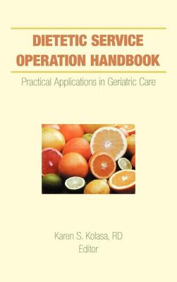 Dietetic Service Operation Handbook - Kolasa, Karen S