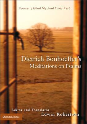 Dietrich Bonhoeffer's Meditations on Psalms - Robertson, Edwin H (Editor)