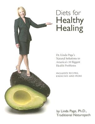 Diets for Healthy Healing: Dr. Linda Page's Natural Solutions to America's 10 Biggest Health Problems - Page, Linda, Dr.