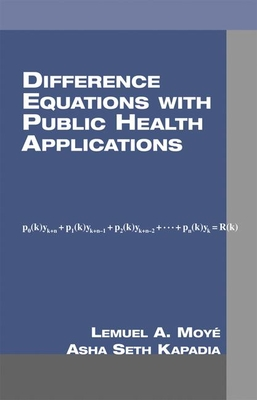 Difference Equations with Public Health Applications - Moye, Lemuel A