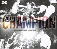 Different Directions: The Last Show - Champion