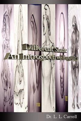 Different Slant: An Introspective Enquiry - Carroll, Dr L L