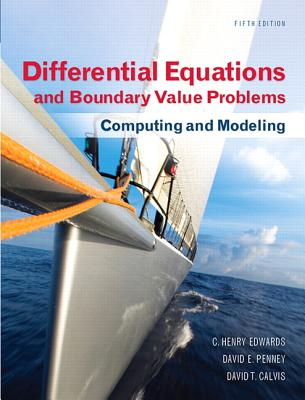 Differential Equations and Boundary Value Problems: Computing and Modeling - Edwards, C Henry