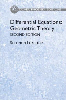 Differential Equations: Geometric Theory - Lefschetz, Solomon