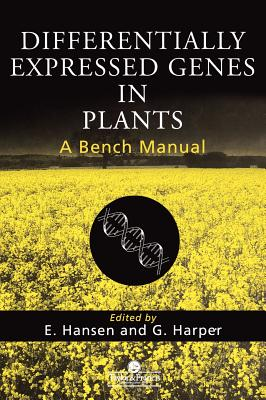 Differentially Expressed Genes in Plants - Hansen, Axel Kornerup, V, and Hansen, Ekkehard (Editor), and Harper, Glyn (Editor)