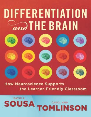 Differentiation and the Brain - Sousa, David A, Dr., and Tomlinson, Carol Ann