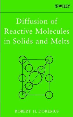 Diffusion of Reactive Molecules in Solids and Melts - Doremus, Robert H