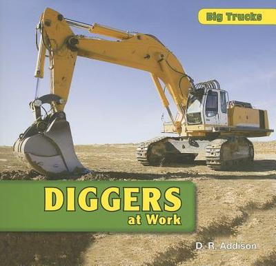 Diggers at Work - Addison, D R