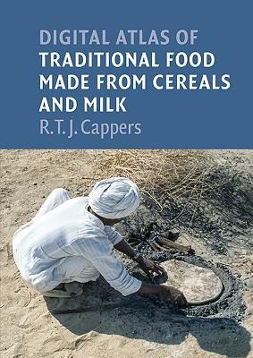 Digital atlas of traditional food made from cereals and milk - Cappers, R.T.J.