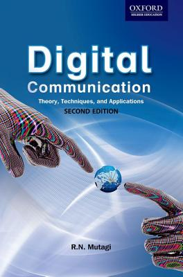 Digital Communication: Theory, Techniques and Applications (2e) - Mutagi, R. N.