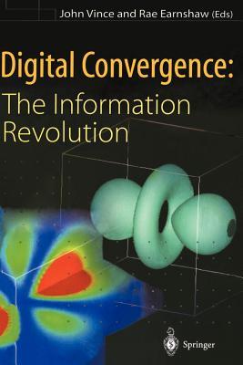 Digital Convergence: The Information Revolution - Vince, John (Editor)