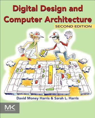 Digital Design and Computer Architecture - Harris, David, and Harris, Sarah