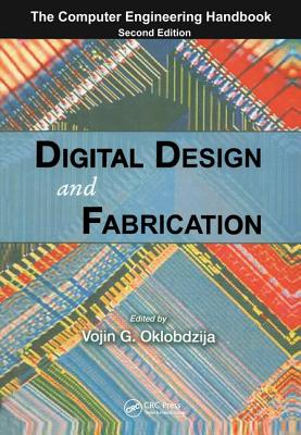 Digital Design and Fabrication - Jeffrey, Alan, and Oklobdzija, Vojin (Editor)
