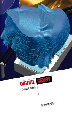 Digital Gehry: Material Resistance, Digital Construction - Lindsay, Bruce, and Lindsey, Bruce