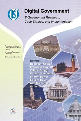 Digital Government: E-Government Research, Case Studies, and Implementation - Chen, Hsinchun (Editor), and Brandt, Lawrence (Editor), and Gregg, Valerie (Editor)