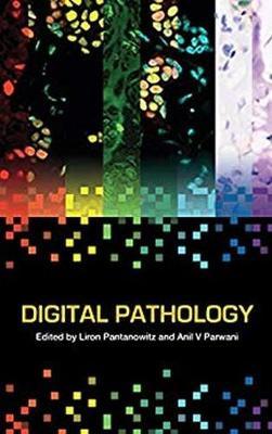 Digital Pathology - Pantanowitz, Liron (Editor), and Parwani, Anil V. (Editor)