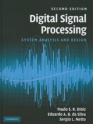Digital Signal Processing: System Analysis and Design - Diniz, Paulo S. R., and Silva, Eduardo A. B. da, and Netto, Sergio L.