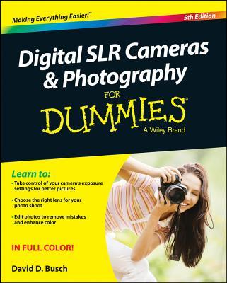Digital Slr Cameras & Photography for Dummies - Busch, David D