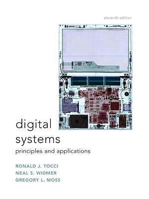 Digital Systems: Principles and Applications - Tocci, Ronald J, and Widmer, Neal, and Moss, Greg