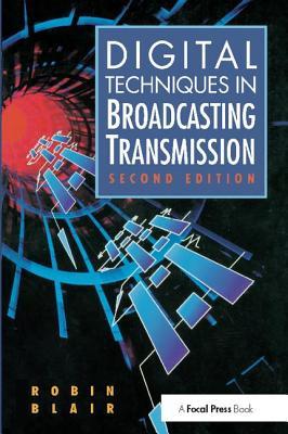 Digital Techniques in Broadcasting Transmission - Blair, Robin