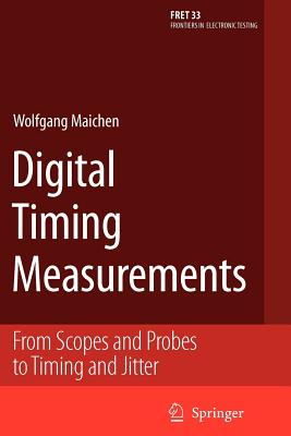 Digital Timing Measurements: From Scopes and Probes to Timing and Jitter - Maichen, Wolfgang