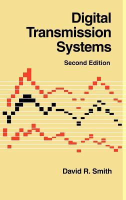 Digital Transmission Systems - Smith, David R