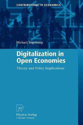 Digitalization in Open Economies: Theory and Policy Implications - Vogelsang, Michael