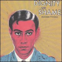 Dignity and Shame - Crooked Fingers