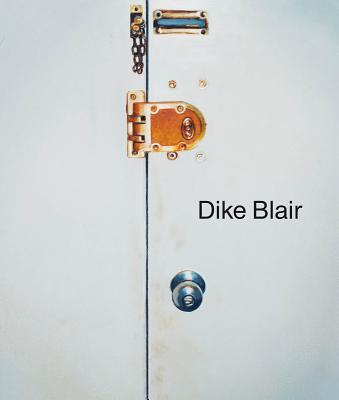 Dike Blair - Blair, Dike, and Molesworth, Helen (Text by)