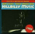 Dim Lights, Thick Smoke and Hillbilly Music: 1968