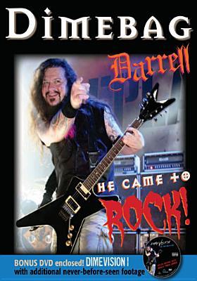 Dimebag Darrell: He Came to Rock - Dimebag Darrell, and Big Vin Records (Creator)