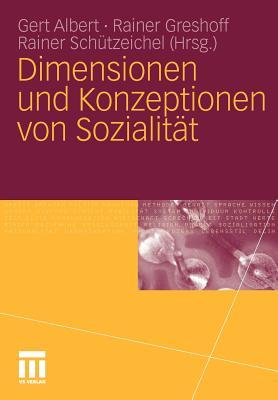 Dimensionen Und Konzeptionen Von Sozialitat - Albert, Gert (Editor), and Greshoff, Rainer (Editor), and Sch?tzeichel, Rainer (Editor)