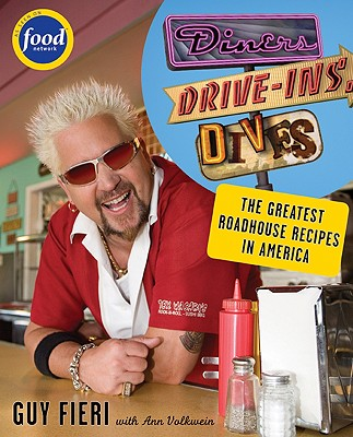 Diners, Drive-Ins and Dives: An All-American Road Trip...with Recipes! - Fieri, Guy, and Volkwein, Ann