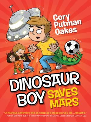 Dinosaur Boy Saves Mars - Putman Oakes, Cory