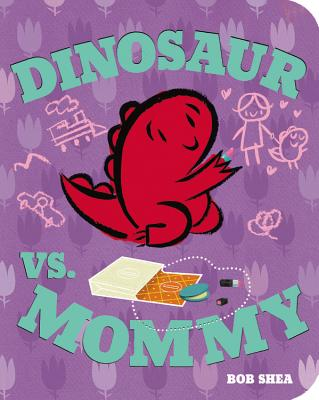 Dinosaur vs. Mommy Board Book (a Dinosaur vs. Book) - Shea, Bob (Illustrator)