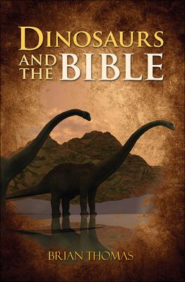 Dinosaurs and the Bible - Thomas, Brian