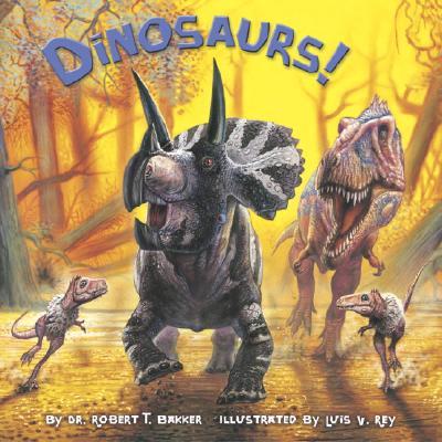 Dinosaurs! - Bakker, Robert T, Dr., PH.D.