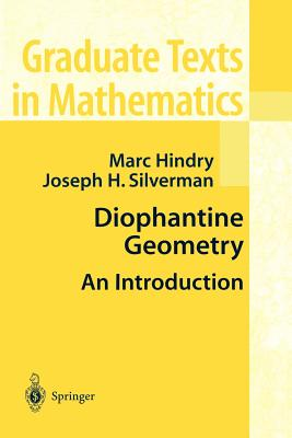 Diophantine Geometry: An Introduction - Hindry, Marc, and Silverman, Joseph H