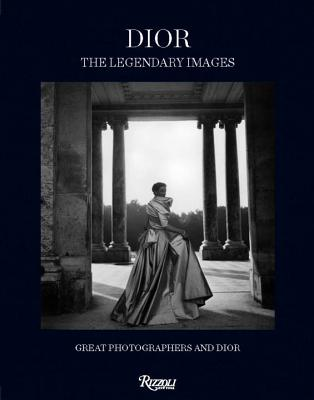 Dior: The Legendary Images: Great Photographers and Dior - Muller, Florence (Editor)