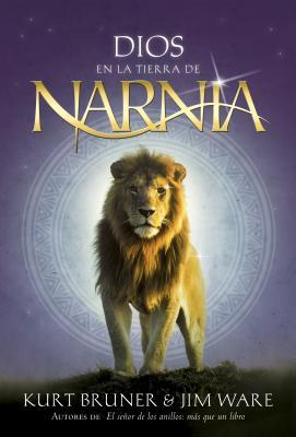 Dios En La Tierra de Narnia - Bruner, Kurt D, M.A., and Ware, Jim