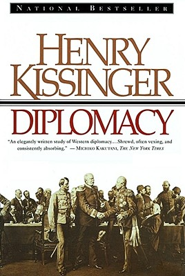 Diplomacy - Kissinger, Henry A, and Henry Kissinger