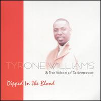 Dipped in the Blood - Tyrone Williams & The Voices of Deliverance